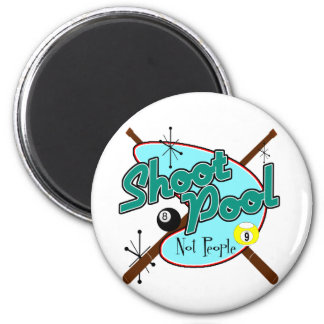 Shoot Pool, Not People! 2 Inch Round Magnet