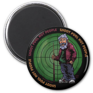 Shoot pool Not People 2 Inch Round Magnet