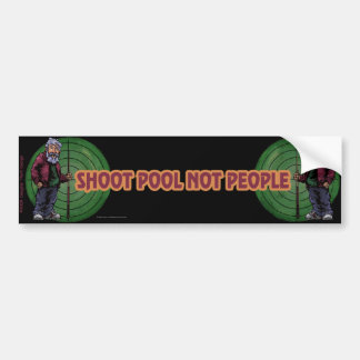 Shoot pool Not People Bumper Sticker
