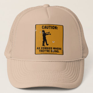 shoot shoot man shoot, those Zombies are coming Trucker Hat