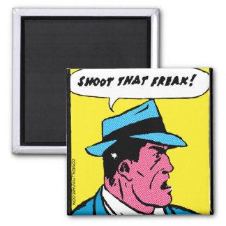 Shoot That Freak! Refrigerator Magnets