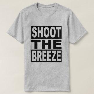 Shoot the Breeze T-Shirt