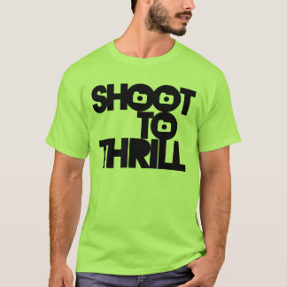 Shoot To Thrill T-Shirt