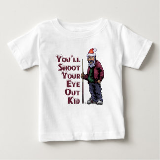 Shoot Your Eye Out Baby T-Shirt