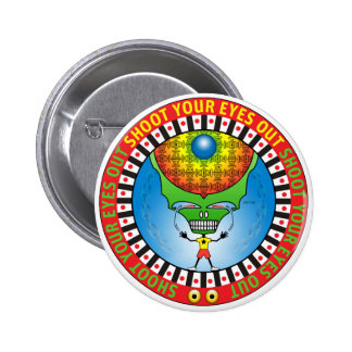 Shoot Your Eyes Out 2 Inch Round Button