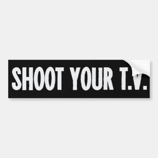 Shoot Your TV Bumper Sticker Car Bumper Sticker