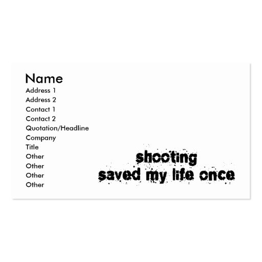 Shooting Saved My Life Once Business Card Templates