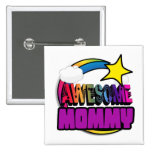 Shooting Star Rainbow Awesome Mommy Pinback Button