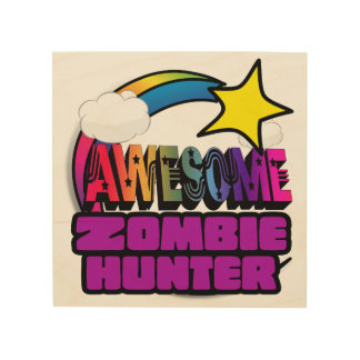 Shooting Star Rainbow Awesome Zombie Hunter Wood Wall Art
