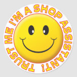Shop Assistant Trust Me Round Stickers