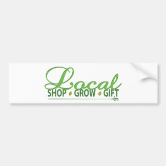 Shop Local, Grow Local, Gift Local Bumper Sticker
