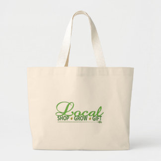 Shop Local, Grow Local, Gift Local Large Tote Bag