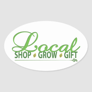 Shop Local, Grow Local, Gift Local Oval Sticker