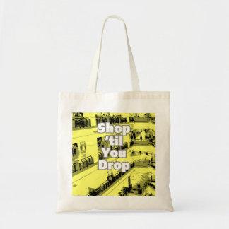 Shop 'til You Drop Design. Tote Bag