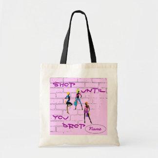 """Shop Until You Drop"" Tote"