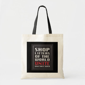 Shoplifters of the World Unite and Take Over Budget Tote Bag