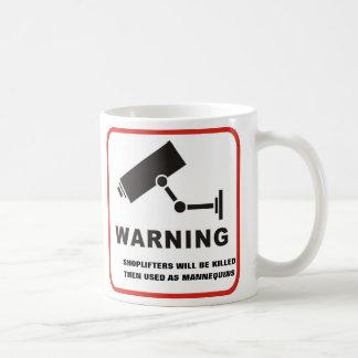 Shoplifters Will Be Killed Coffee Mug
