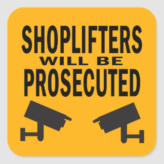 Shoplifters will be Prosecuted Cameras Square Stickers
