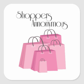 Shoppers Annonymous Square Sticker