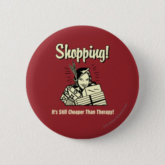 Shopping: Cheaper Than Therapy Button