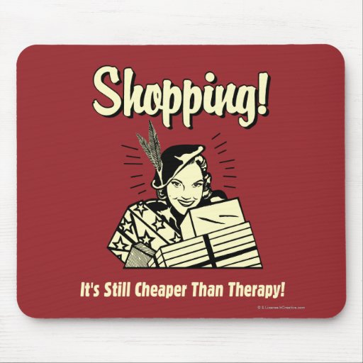 Shopping: Cheaper Than Therapy Mouse Pad