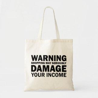 Shopping Equals Damaged Income Warning Tote Bag