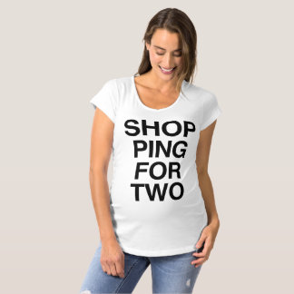 Shopping for two Maternity T Shirt