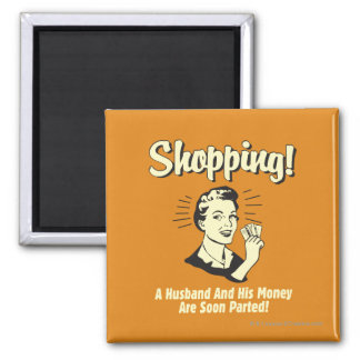 Shopping: Husband and His Money 2 Inch Square Magnet