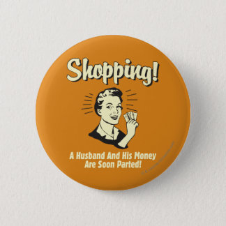 Shopping: Husband and His Money Pinback Button