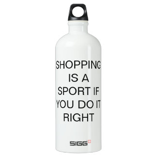 Shopping is a sport if you do it right! water bottle