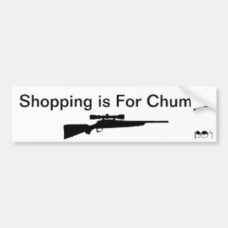 Shopping is For Chumps Bumper Sticker