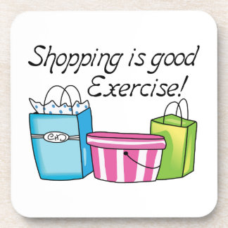 Shopping Is Good Exercise! Drink Coaster