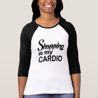 Shopping is my Cardio funny T-Shirt