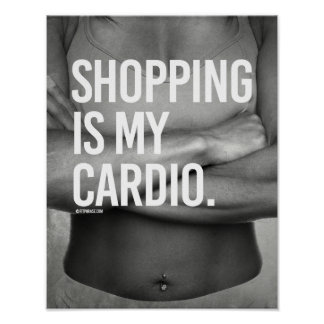 Shopping is my cardio -   Girl Fitness -.png Poster