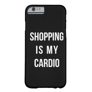Shopping Is My Cardio on Black Barely There iPhone 6 Case
