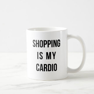 Shopping Is My Cardio on White Classic White Coffee Mug