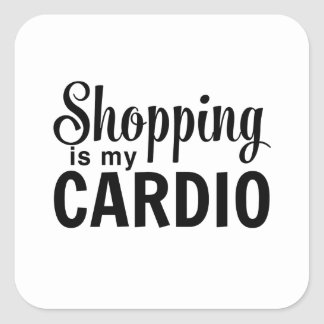 Shopping Is My Cardio Square Sticker