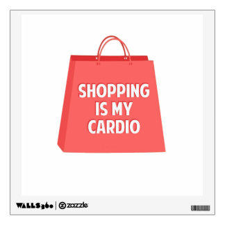 Shopping is my Cardio Wall Decal