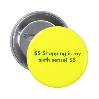 $$ Shopping is my sixth sense! $$ Button