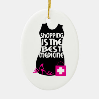 Shopping Is The Best Medicine Ceramic Ornament