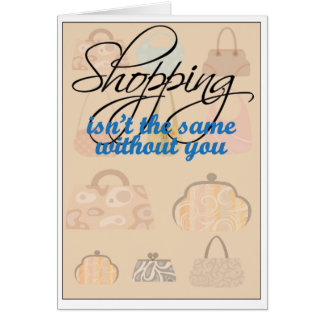 Shopping Isn't The Same Without You Get Well Soon  Card