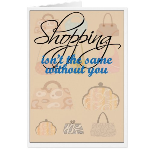 Shopping Isn't The Same Without You Get Well Soon  Greeting Card