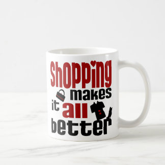 Shopping Makes It All Better Classic White Coffee Mug