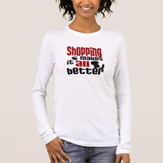 Shopping Makes It All Better Long Sleeve T-Shirt