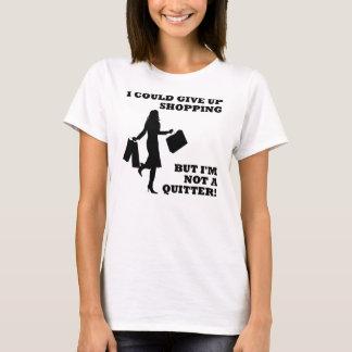 Shopping Not A Quitter Funny T-Shirt