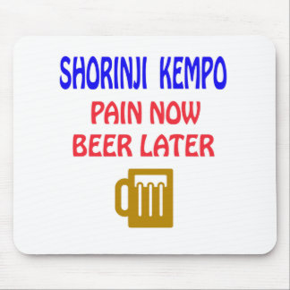 Shorinji Kempo pain now beer later Mousepad