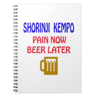 Shorinji Kempo pain now beer later Notebooks