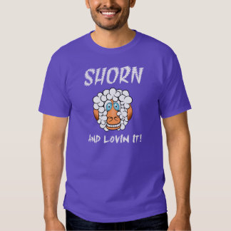 Shorn and lovin' it tee shirt