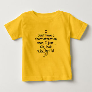 Short Attention Span Butterfly Humor Baby T-Shirt