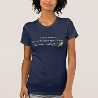 Short Attention Span Butterfly Quote T Shirt